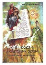 Kiáltónak szava- Bibliába temetett magyar őstörténet : Dr. Mihály Ferenc