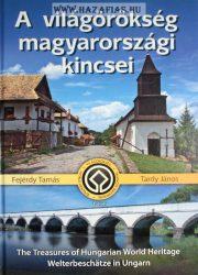 A világörökség magyarországi kincsei -Fejérdy Tamás · Tardy János