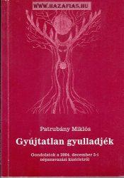 Gyújtatlan gyulladjék- Patrubány Miklós