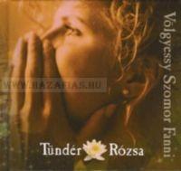 VÖLGYESSY SZOMOR FANNI - TÜNDÉR RÓZSA CD