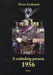 A szabadság parazsa 1956 -Petrov Ferdinánd