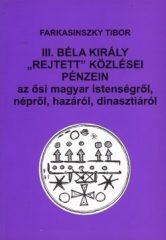 """II. Béla király """"rejtett"""" közlései pénzein az ősi magyar istenségről, népről, hazáról, dinasztiáról - Farkasinszky Tibor"""