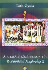 Tóth Gyula-A kitalált középkoron túl