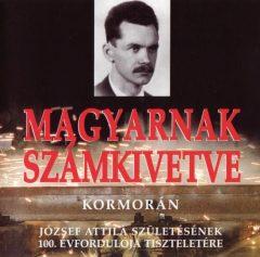 Magyarnak számkivetve József Attila születésének 100. évfordulója tiszteletére Gödöllő, 2005. június 25.  :Kormorán