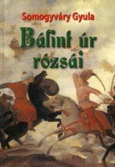 Bálint úr rózsái - Somogyváry Gyula