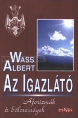 Wass Albert -Az igazlátó (puhatáblás) Aforizmák és bölcsességek