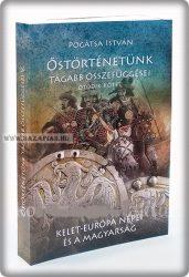 Pogátsa István Őstörténetünk tágabb összefüggései V. kötet A sztyeppei népek és a magyarság kialakulása