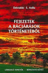 Fejezetek a rácjárások történetéből - Délvidéki S. Atilla