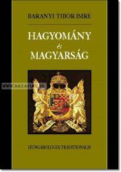 Baranyi Tibor Imre- Hagyomány és Magyarság