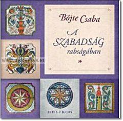 A szabadság rabságában- Böjte Csaba