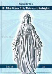 Szűz Mária az Ó-szövetségben- Dr. Mihályfi Ákos