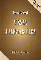 Vissza a Magyar útra Zsarátnok könyvek 2.- Bognár József