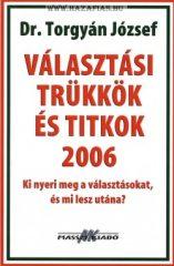 Választási trükkök és titkok 2006 Szerző: Torgyán József