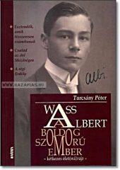 Wass Albert- A boldog-szomorú ember