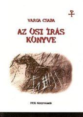 Az ősi írás könyve - Varga Csaba