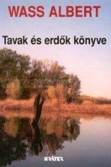 Wass Albert-Tavak és erdők könyve (puhatáblás)