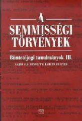A semmisségi törvények (Büntetőjogi tanulmányok III.)- Kahler Frigyes