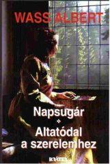 Napsugár - Altatódal a szerelemhez : Wass Albert
