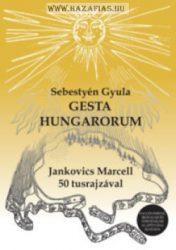 Gesta Hungarorum A magyar hősmondák öt könyve-Sebestyén Gyula