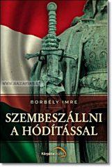 SZEMBESZÁLLNI A HÓDÍTÁSSAL- Borbély Imre