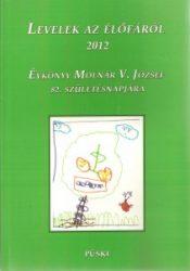 Levelek az élőfáról Évkönyv Molnár V. József 82. születésnapjára
