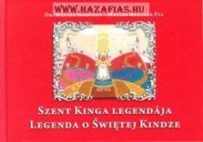 Szent Kinga Legendája - Legenda o Swietej Kindze -Mátyás Szabolcs, Mátyás-Kulcsár Éva