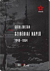 SZIBÉRIAI NAPLÓ 1948 - 1954- Gúth Zoltán
