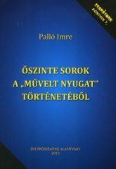 """Őszinte sorok a """"Művelt Nyugat"""" történetéből- Palló Imre"""