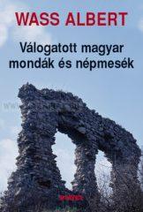 Wass Albert-Válogatott magyar mondák és népmesék