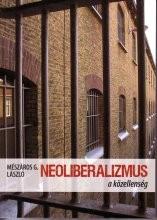 Neoliberalizmus a közellenség :  Mészáros G. László