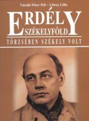 Erdély Székelyföld - Törzsében székely volt - Lőwey Lilla, Váradi Péter Pál
