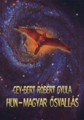 Hun-Magyar ősvallás : Cey-Bert Róbert Gyula