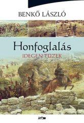 Honfoglalás II. - Idegen tüzek - Benkő László