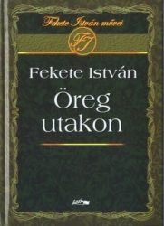 Öreg utakon : Fekete István