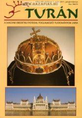 Turán folyóirat XIV. 1. 2011 január-március A Magyar eredetkutatással foglalkozó Tudományok lapja