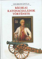 Bácskai katonacsaládok története -Lelbach Gyula