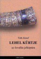 Lehel kürtje az ősvallás jelképtára - Az ősvallás jelképtára