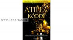 Atilla Kódex- Antik források a hunok királyáról