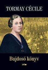 Bujdosó könyv : Tormay Cécile