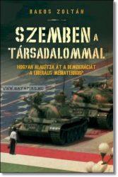 Szemben a társadalommal- Bakos Zoltán