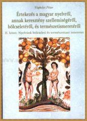 Véghelyi Péter- Értekezés a magyar nyelvről,annak keresztény szellemiségéről,bölcseletéről, és természetismeretéről II