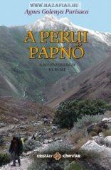 A perui papnő A regénytrilógia III. része- Purisaca Golenya Ágnes