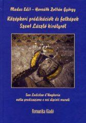Középkori prédikációk és falképek Szent László királyról: Horváth Zoltán György