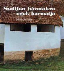 Szálljon házatokra egek harmatja - Szabó Antónia