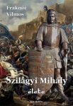 Fraknói Vilmos- Szilágyi Mihály élete