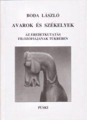 Avarok és székelyek az eredetkutatás filozófiájának tükrében - Boda László