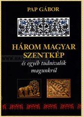 Pap Gábor-Három Magyar Szentkép