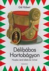 DÉLIBÁBOS HORTOBÁGYON - HUSZKA JENŐ ÉLETE ÉS MŰVEI- GÁL RÓBERT