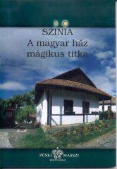 A magyar ház mágikus titka-Színia-Bodnár Erika