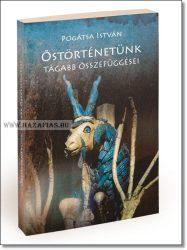 Pogátsa István Őstörténetünk tágabb összefüggései I. kötet